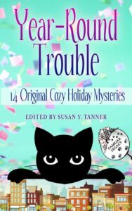 Cover for Year Round Trouble: An Anthology of Holiday-Themed Short Stories