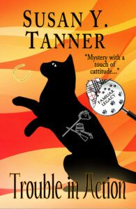 Cover of TROUBLE IN ACTION by Susan Y. Tanner, Book 10 of the Familiar Legacy cat detective mystery series