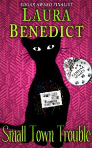 Cover for SMALL TOWN TROUBLE by Laura Benedict, Book 5 of the Familiar Legacy cat detective mystery series