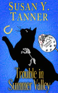 Cover for TROUBLE IN SUMMER VALLEY by Susan Y. Tanner, Book 4 of the Familiar Legacy cat detective mystery series