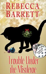 Cover for Trouble Under the Mistletoe: A Familiar Legacy short mystery by Rebecca Barrett