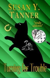 Cover for TURNING FOR TROUBLE by Susan Y. Tanner, Book 7 of the Familiar Legacy cat detective mystery series. Silhouette of black cat against a textured green background, title and author name in yellow.